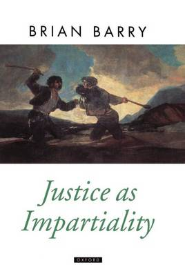 Justice as Impartiality: A Treatise on Social Justice, Volume II - Oxford Political Theory (Hardback)