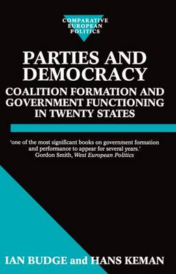 Parties and Democracy: Coalition Formation and Government Functioning in Twenty States - Comparative Politics (Paperback)