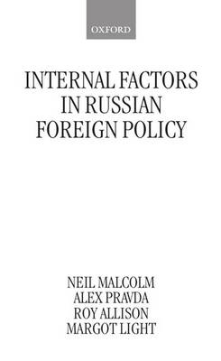 Internal Factors in Russian Foreign Policy (Hardback)