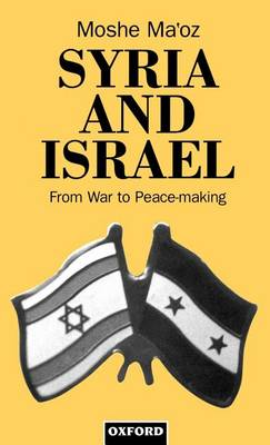 Syria and Israel: From War to Peacemaking (Hardback)