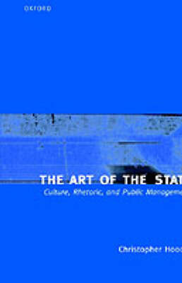 The Art of the State: Culture, Rhetoric, and Public Management (Hardback)