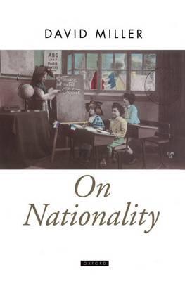 On Nationality - Oxford Political Theory (Hardback)
