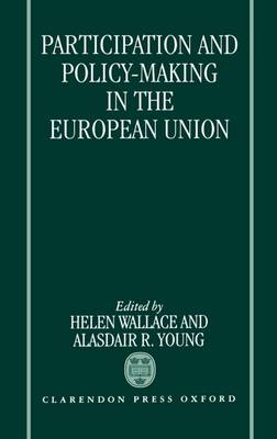 Participation and Policy Making in the European Union (Hardback)