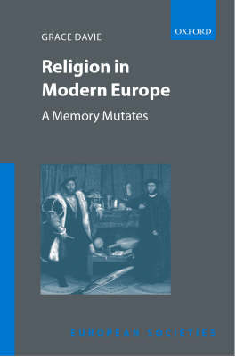 Religion in Modern Europe: A Memory Mutates - European Societies (Hardback)