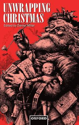Unwrapping Christmas - Oxford Studies in Social and Cultural Anthropology - Cultural Forms (Paperback)