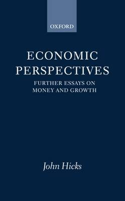 Economic Perspectives: Further Essays on Money and Growth (Hardback)