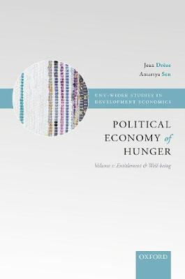The Political Economy of Hunger: Volume 1: Entitlement and Well-being - WIDER Studies in Development Economics (Hardback)