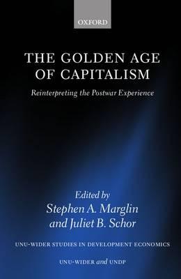 The Golden Age of Capitalism: Reinterpreting the Postwar Experience - WIDER Studies in Development Economics (Paperback)