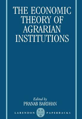 The Economic Theory of Agrarian Institutions - Clarendon Paperbacks (Paperback)