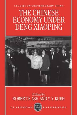 The Chinese Economy under Deng Xiaoping - Studies on Contemporary China (Paperback)