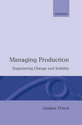 Managing Production: Engineering Change and Stability (Hardback)