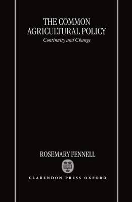 The Common Agricultural Policy: Continuity and Change (Hardback)