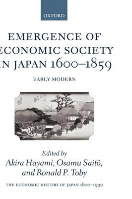 The Economic History of Japan:1600-1990: Volume 1: Emergence of Economic Society in Japan, 1600-1859 - Economic History of Japan 1660-1990 (Hardback)