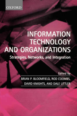 Information Technology and Organizations: Strategies, Networks, and Integration (Hardback)
