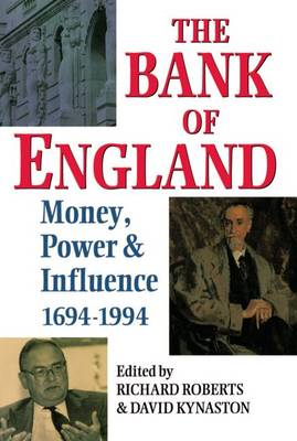 The Bank of England: Money, Power, and Influence 1694-1994 (Hardback)