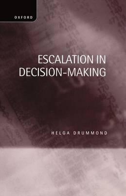 Escalation in Decision-Making: The Tragedy of Taurus (Hardback)