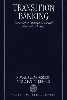 Transition Banking: Financial Development of Central and Eastern Europe (Hardback)