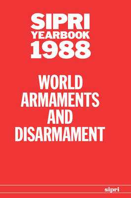 SIPRI Yearbook 1988: World Armaments and Disarmament - SIPRI Yearbook Series (Hardback)
