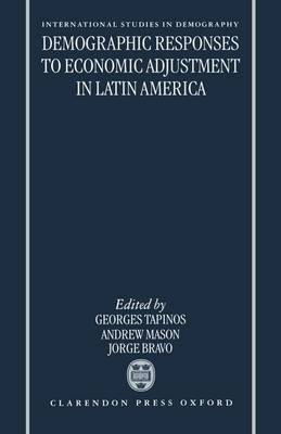Demographic Responses to Economic Adjustment in Latin America - International Studies in Demography (Hardback)