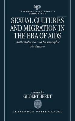 Sexual Cultures and Migration in the Era of AIDS: Anthropological and Demographic Perspectives - International Studies in Demography (Hardback)