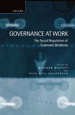 Governance at Work: The Social Regulation of Economic Relations (Hardback)