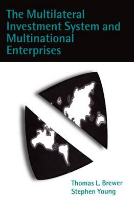 The Multilateral Investment System and Multinational Enterprises (Hardback)