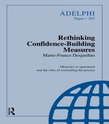 Rethinking Confidence-Building Measures - Adelphi series (Paperback)