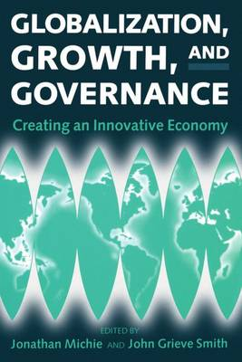 Globalization, Growth, and Governance: Towards an Innovative Economy (Paperback)