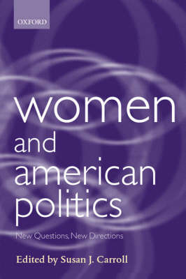Women and American Politics: New Questions, New Directions - Gender and Politics (Hardback)