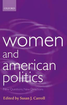 Women and American Politics: New Questions, New Directions - Gender and Politics (Paperback)