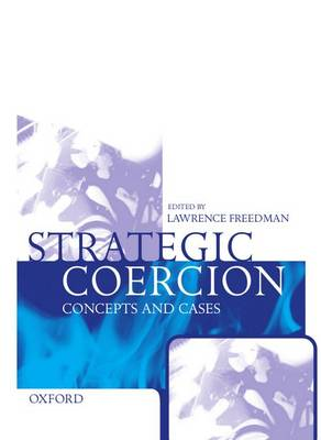 Strategic Coercion: Concepts and Cases (Hardback)