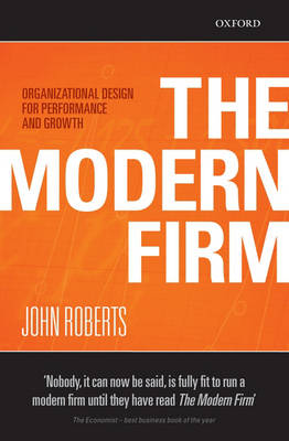 The Modern Firm: Organizational Design for Performance and Growth - Clarendon Lectures in Management Studies (Paperback)