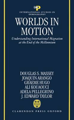 Worlds in Motion: Understanding International Migration at the End of the Millennium - International Studies in Demography (Hardback)