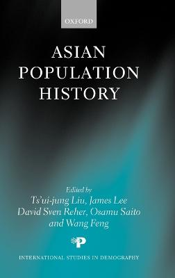 Asian Population History - International Studies in Demography (Hardback)