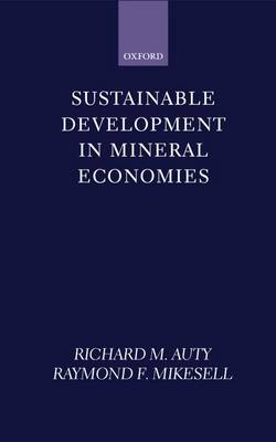 Sustainable Development in Mineral Economies (Hardback)