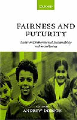 Fairness and Futurity: Essays on Environmental Sustainability and Social Justice (Hardback)