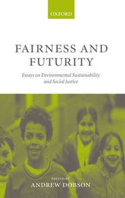 Fairness and Futurity: Essays on Environmental Sustainability and Social Justice (Paperback)