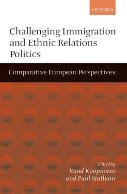 Challenging Immigration and Ethnic Relations Politics: Comparative European Perspectives (Paperback)