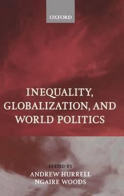 Inequality, Globalization, and World Politics (Paperback)