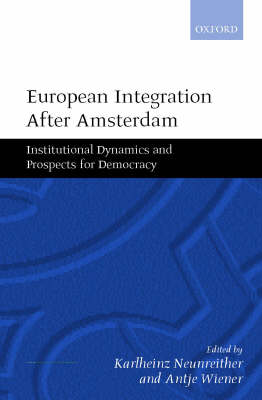 European Integration after Amsterdam: Institutional Dynamics and Prospects for Democracy (Hardback)