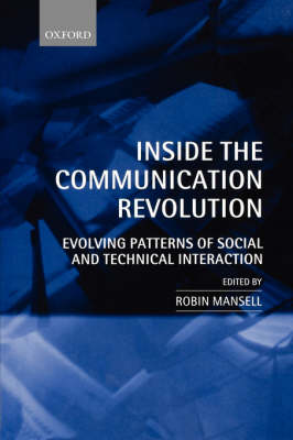 Inside the Communication Revolution: Evolving Patterns of Social and Technical Interaction (Paperback)