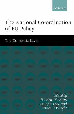 The National Co-ordination of EU Policy: The Domestic Level (Hardback)