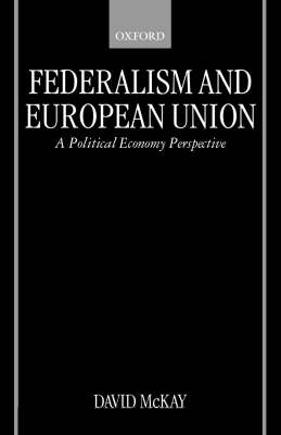 Federalism and European Union: A Political Economy Perspective (Paperback)