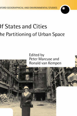 Of States and Cities: The Partitioning of Urban Space - Oxford Geographical and Environmental Studies Series (Hardback)