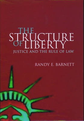 The Structure of Liberty: Justice and the Rule of Law (Paperback)
