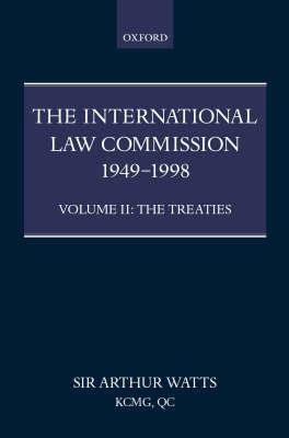 The International Law Commission 1949-1998: Volume Two: The Treaties part ii - The International Law Commission 1949-1998 (Hardback)