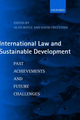 International Law and Sustainable Development: Past Achievements and Future Challenges (Hardback)