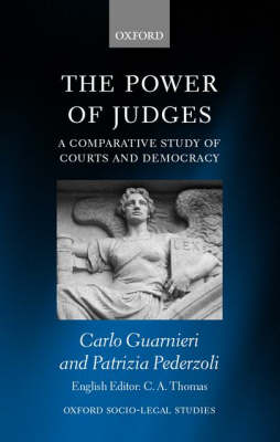The Power of Judges: A Comparative Study of Courts and Democracy - Oxford Socio-Legal Studies (Hardback)