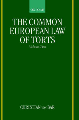 The Common European Law of Torts: Volume Two - The Common European Law of Torts (Hardback)