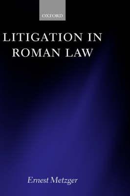 Litigation in Roman Law (Hardback)